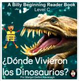 ¿Dónde Vivieron los Dinosaurios? Where Did Dinosaurs Live? Level 3-4 Reader