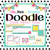 """""""Doodle"""" Classroom Decor Pack (Pink, Turquoise, Black) - *EDITABLE*"""