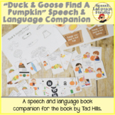 """""""Duck and Goose Find a Pumpkin"""" Speech and Language Book Companion"""