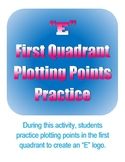 """E"" First Quadrant Plotting Points Practice"