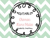 **EDITABLE** Chevron Name Plates