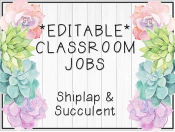 * EDITABLE * Classroom Jobs - Shiplap & Succulent