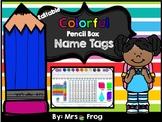 ***EDITABLE*** Colorful Pencil Box Name Tags