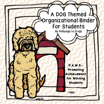 EDITABLE Dog Themed Organizational Binder for Students- PAWS