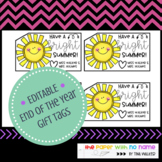 """*EDITABLE* End of Year Gift Tags """"Have a BRIGHT Summer"""""""