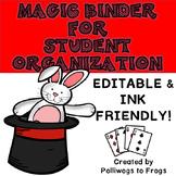 EDITABLE Magic Binder for Student Organization- Ink Friendly!