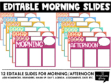 *EDITABLE* Morning + Afternoon Slides Template