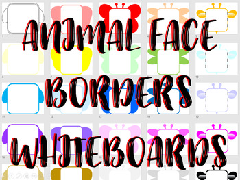 *EDITABLE PPT* 125 PAGES * Animal Face Borders/Whiteboards/Activity Mats! V2