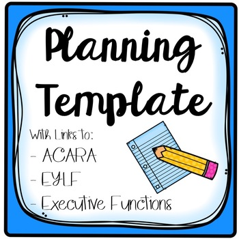 *EDITABLE* Planning Template //ACARA // EYLF // TEFL // Executive Functions //