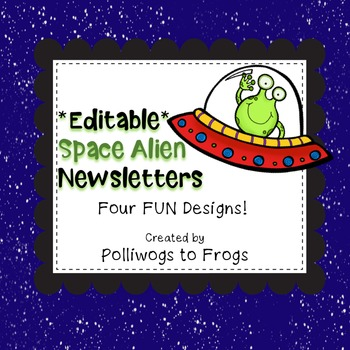 EDITABLE Space Alien Newsletters- FOUR DESIGNS!