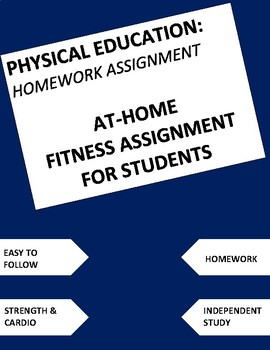 ****EDITABLE*** TAKE HOME FITNESS ASSIGNMENT FOR PHYSICAL EDUCATION