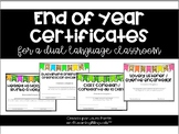 (EDITABLE VERSION) End of Year Certificates for a Dual Language Classroom