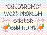 """EGGStreme"" Word Problem Easter Egg Hunt"
