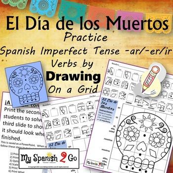 EL DIA DE LOS MUERTOS! SPANISH IMPERFECT TENSE -AR/-ER/-IR VERBS ...
