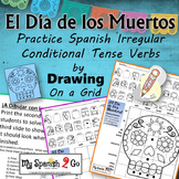 ¡EL DIA DE LOS MUERTOS!  SPANISH IRREGULAR CONDITIONAL TENSE Draw on Grid