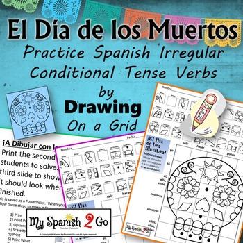 ¡EL DIA DE LOS MUERTOS!  SPANISH IRREGULAR CONDITIONAL TENSE Draw on Grid