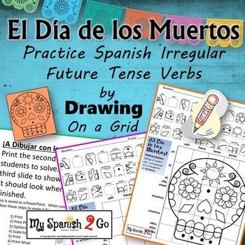¡EL DIA DE LOS MUERTOS!  SPANISH IRREGULAR FUTURE TENSE Draw on Grid