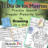 ¡EL DIA DE LOS MUERTOS!  SPANISH IRREGULAR PRETERITE TENSE Draw on Grid