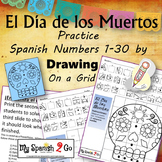 ¡EL DIA DE LOS MUERTOS!  Practice SPANISH NUMBERS 1-30 Draw on Grid