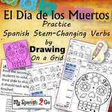 ¡EL DIA DE LOS MUERTOS!  SPANISH PRESENT TENSE STEM-CHANGING VERBS Draw on Grid