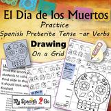 ¡EL DIA DE LOS MUERTOS!  SPANISH PRETERITE TENSE -AR VERBS Draw on Grid