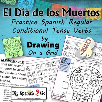 ¡EL DIA DE LOS MUERTOS!  SPANISH REGULAR CONDITIONAL TENSE