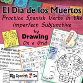 ¡EL DIA DE LOS MUERTOS!  SPANISH REGULAR IMPERFECT SUBJUNCTIVE Draw on Grid
