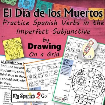 ¡EL DIA DE LOS MUERTOS!  SPANISH REGULAR IMPERFECT SUBJUNCTIVE Draw on Grid