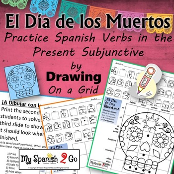 ¡EL DIA DE LOS MUERTOS!  SPANISH REGULAR PRESENT SUBJUNCTIVE Draw on Grid