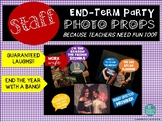 *END TERM STAFF PARTY PHOTO PROPS *Perfect for teachers party!