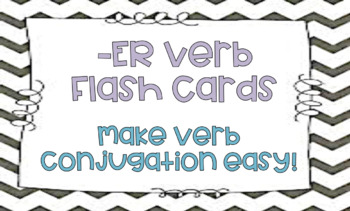 "-ER French Verb Conjugation Flash Cards- Related to Food Unit ""La Nourriture"""