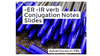 -ER/-IR Verb Notes PowerPoint