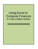 EXCEL: If I Had a Million $: Technology: Grades 5-8
