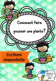 [Ecriture séquentielle] Comment faire pousser une plante?