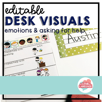 *Editable* Desk Visuals--Emotions & Asking for Help