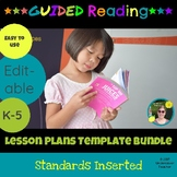 {Editable} K-5 Guided Reading Lesson Plan Templates Bundle