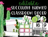 Succulents Classroom Decor - EDITABLE - Cactus