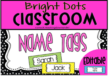*Editable* Name Tags 'Bright Dots' Classroom Theme