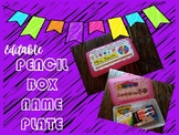 """Editable"" Pencil Box Name Plate Tag"