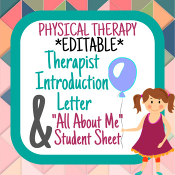 """*Editable* Physical Therapy Introduction Letter & """"All About Me"""" Sheets"""
