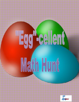 """""""Egg""""-cellent Math Hunt: Spring or Easter themed math review."""