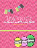 """Egg""cellent Motivational Testing Note"