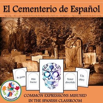 """El cementerio de español"" Common Expressions Misused in the Spanish Classroom"