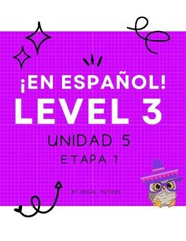 ¡En español! Level 3, Unidad 5 Etapa 1