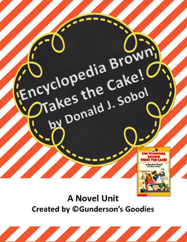 """Encyclopedia Brown Takes the Cake"" Novel Unit"