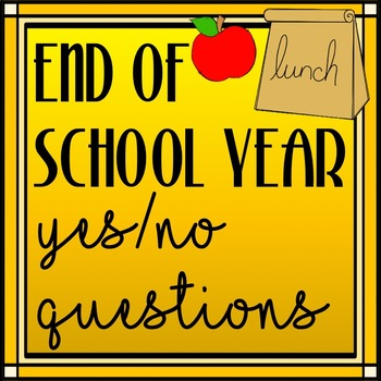 """""""End of the School Year"""" Yes/No Questions with Visual Supports"""