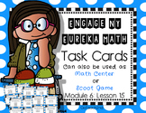 Engage NY-Eureka Math Module 6: Lesson 15 Math Center - Task Cards
