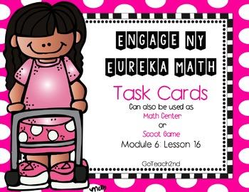 Engage NY-Eureka Math  Module 6: Lesson 16 Math Center - Task Cards