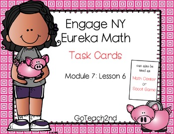 Engage NY-Eureka Math Module 7: Lesson 6 Task Cards