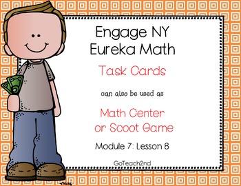 Engage NY - Eureka Math  Module 7: Lesson 8 Task Cards